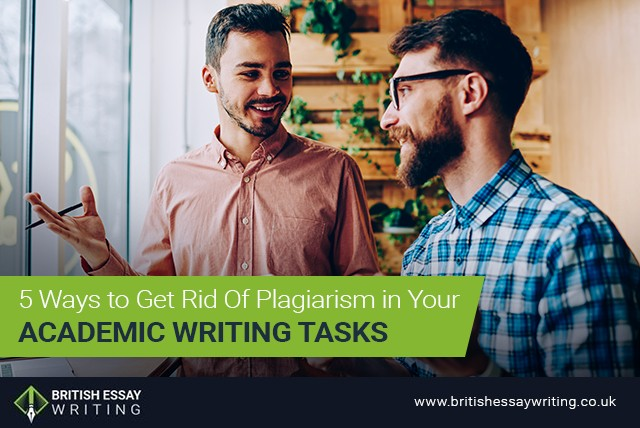 5 Ways to Get Rid Of Plagiarism in Your Academic Writing Tasks