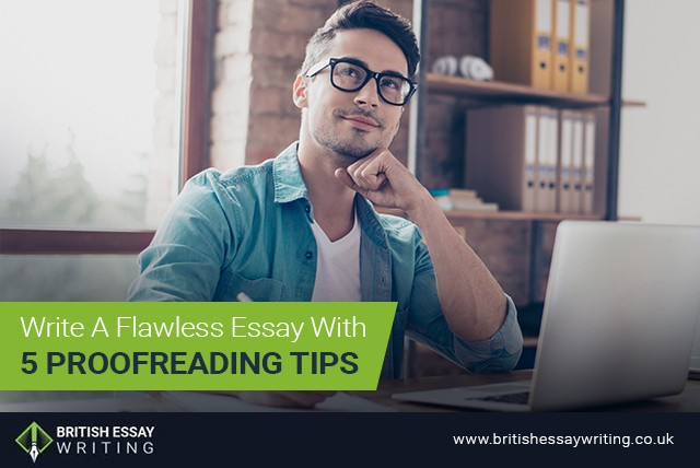 Write A Flawless Essay With 5 Proofreading Tips