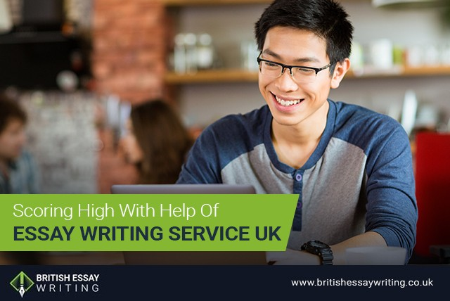 Scoring High With Help Of Essay Writing Service UK