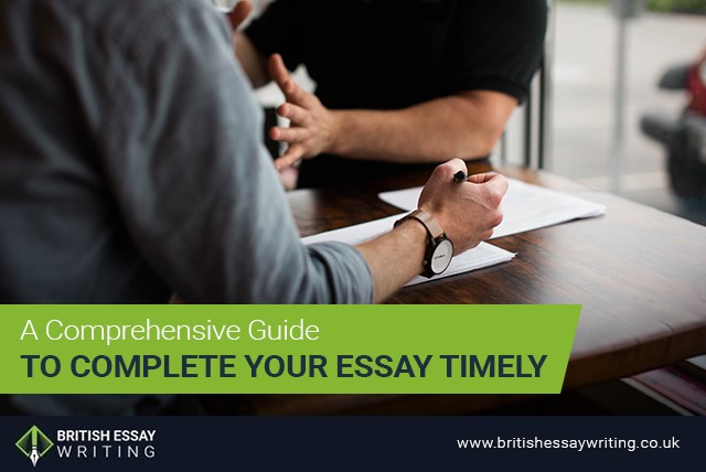 A Comprehensive Guide to Complete Your Essay Timely