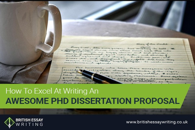 How To Excel At Writing An Awesome PhD Dissertation Proposal